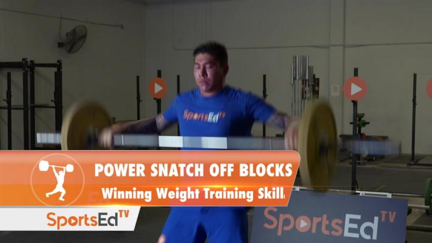 Power Snatch Off Blocks - Winning Weight Training Skill