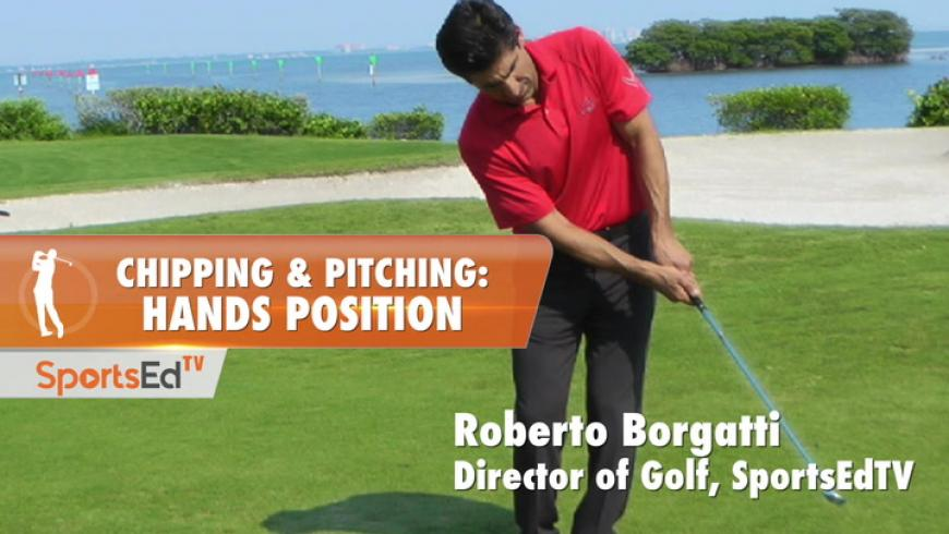 Chipping & Pitching: Hands Position