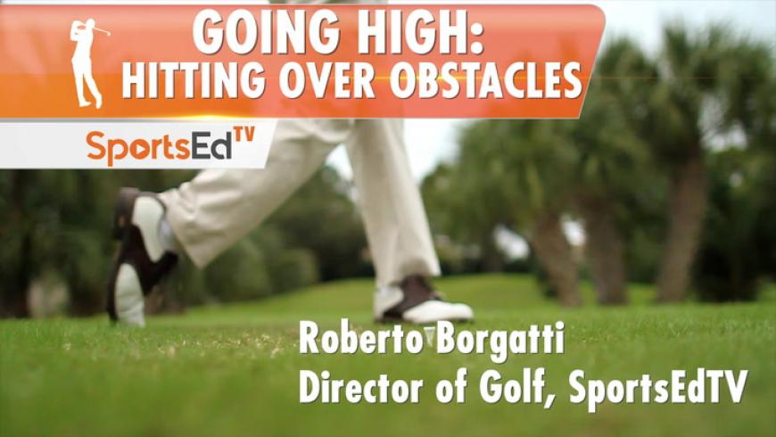 Going High: Hitting Over Obstacles