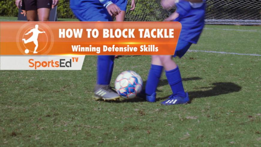 THE BLOCK TACKLE - Winning Defensive Skills • Ages 6-9