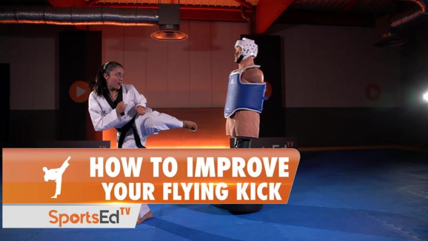 HOW TO IMPROVE YOUR FLYING KICK