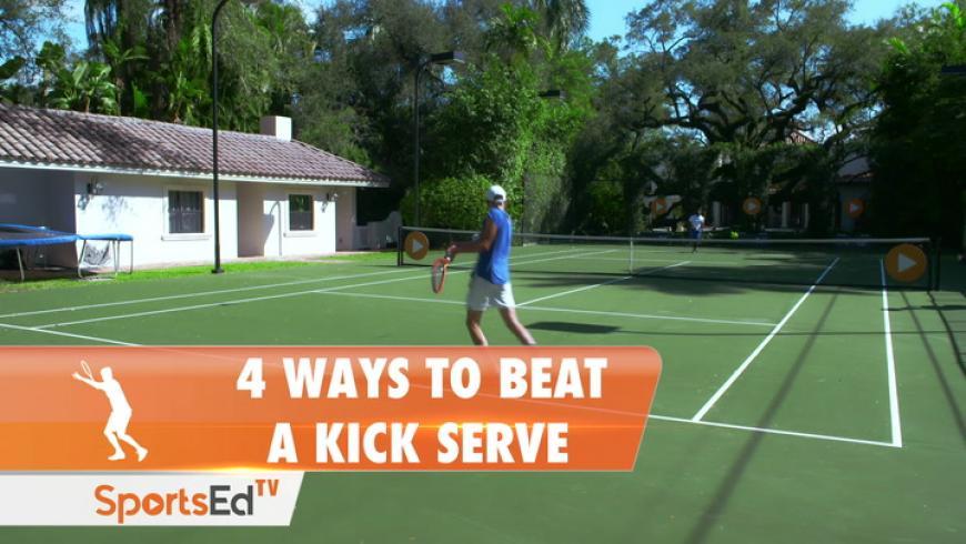 4 WAYS TO BEAT A KICK SERVE