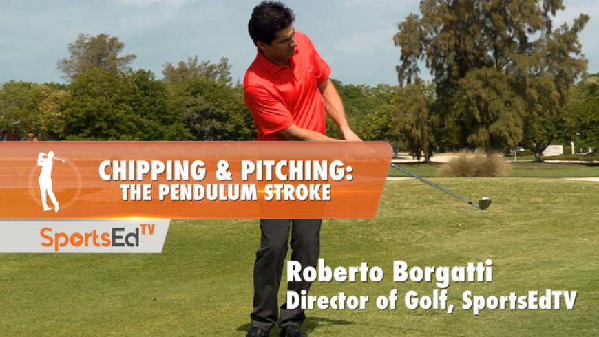 Chipping & Pitching: The Pendulum Stroke