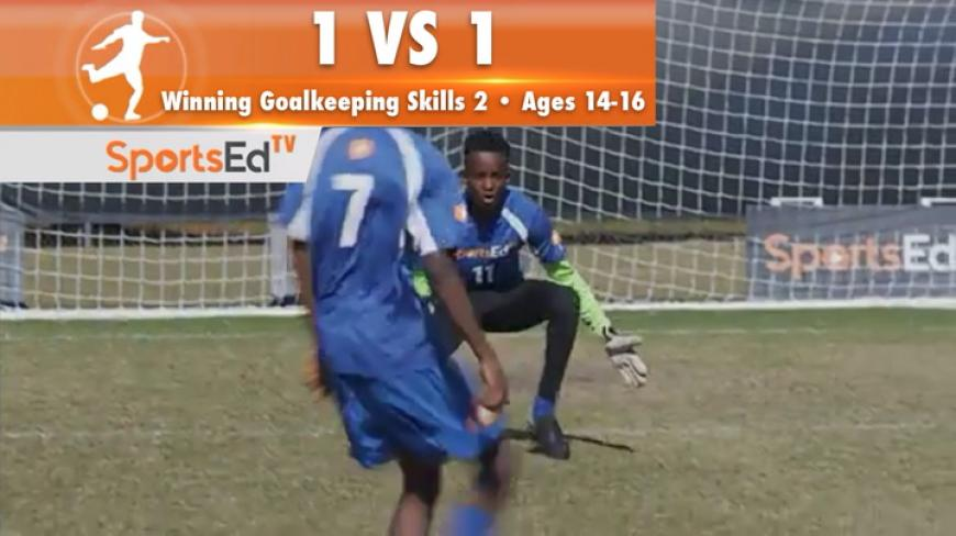1 VS 1 - Winning Goalkeeping Skills 2 • Ages 14-16