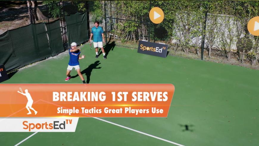 BREAKING 1ST SERVES - Simple Tactics Great Players Use