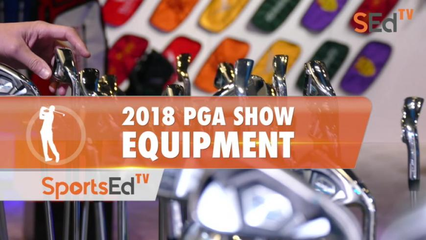 2018 PGA Show Review: Golf Equipment